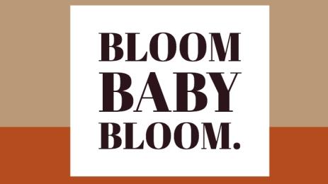 bloom baby bloom (2)