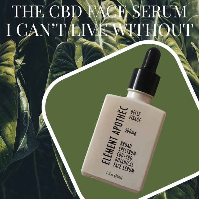 THE CBD FACE SERUM I CAN'T LIVE WITHOUT